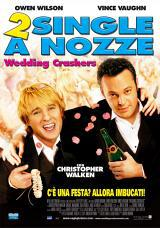 locandina del film 2 SINGLE A NOZZE - WEDDING CRASHERS