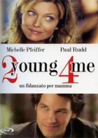 2 Young 4 Me – Un Fidanzato per mamma (2007)