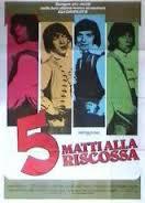 locandina del film 5 MATTI ALLA RISCOSSA
