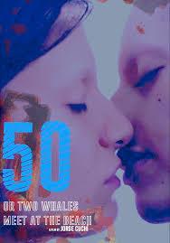 locandina del film 50 (O DOS BALLENAS SE ENCUENTRAN EN LA PLAYA)