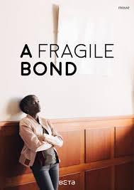 locandina del film A FRAGILE BOND - UN FRAGILE LEGAME