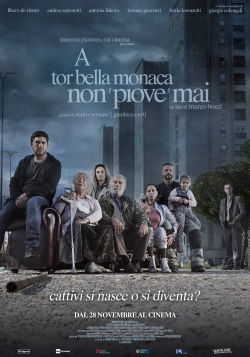 locandina del film A TOR BELLA MONACA NON PIOVE MAI