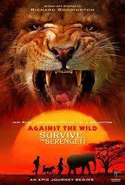 locandina del film AGAINST THE WILD: VIAGGIO ATTRAVERSO IL SERENGETI