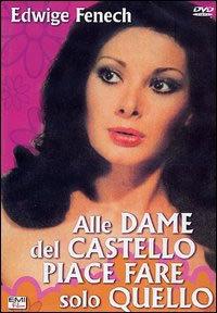 Alle Dame Del Castello Piace Molto Fare Quello… (1967)