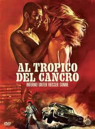 locandina del film AL TROPICO DEL CANCRO