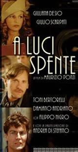 A Luci Spente (2004)