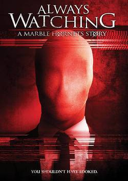 locandina del film ALWAYS WATCHING: A MARBLE HORNETS STORY