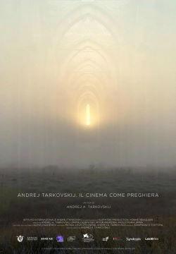 locandina del film ANDREJ TARKOVSKIJ. IL CINEMA COME PREGHIERA