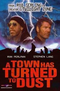 locandina del film A TOWN HAS TURNED TO DUST