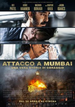 locandina del film ATTACCO A MUMBAI - UNA VERA STORIA DI CORAGGIO