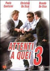 locandina del film ATTENTI A QUEI 3