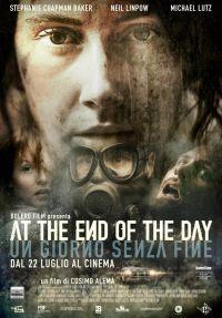 locandina del film AT THE END OF THE DAY - UN GIORNO SENZA FINE