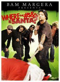 locandina del film BAM MARGERA PRESENTS: WHERE THE #$&% IS SANTA?