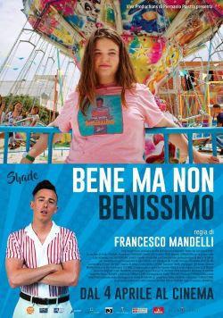 locandina del film BENE MA NON BENISSIMO