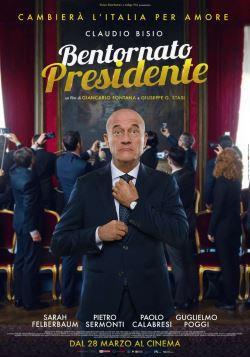 locandina del film BENTORNATO PRESIDENTE
