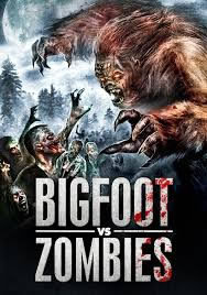 locandina del film BIGFOOT VS. ZOMBIES
