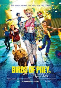 locandina del film BIRDS OF PREY E LA FANTASMAGORICA RINASCITA DI HARLEY QUINN