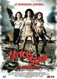 locandina del film BITCH SLAP - LE SUPERDOTATE