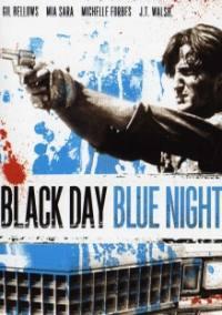 locandina del film BLACK DAY BLUE NIGHT