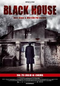 locandina del film BLACK HOUSE - DOVE GIACE IL MISTERO PIU' OSCURO