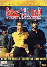 locandina del film BOYZ 'N' THE HOOD: STRADE VIOLENTE