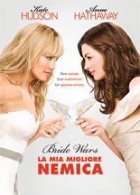 Bride Wars – La Mia Migliore Nemica (2009)