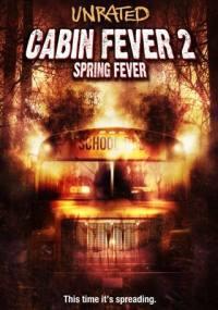 locandina del film CABIN FEVER 2 SPRING FEVER