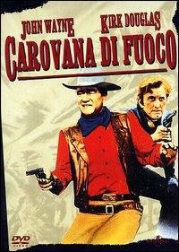locandina del film CAROVANA DI FUOCO