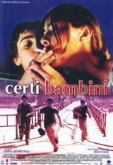 Certi Bambini (2004)