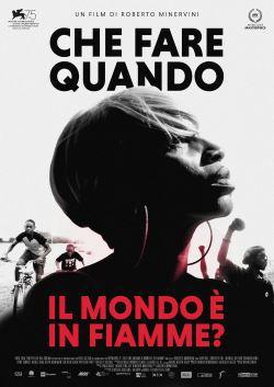 locandina del film CHE FARE QUANDO IL MONDO E' IN FIAMME?