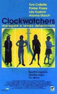 locandina del film CLOCKWATCHERS - IMPIEGATE A TEMPO DETERMINATO
