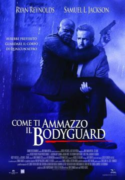 locandina del film COME TI AMMAZZO IL BODYGUARD