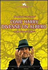 locandina del film COME HARRY DIVENNE UN ALBERO