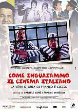locandina del film COME INGUAIAMMO IL CINEMA ITALIANO - LA VERA STORIA DI FRANCO E CICCIO