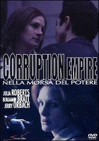 locandina del film CORRUPTION EMPIRE - NELLA MORSA DEL POTERE
