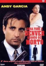 Cosa Fare A Denver Quando Sei Morto (1995)