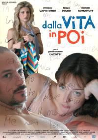 locandina del film DALLA VITA IN POI