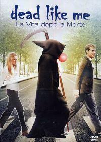 locandina del film DEAD LIKE ME - LIFE AFTER DEATH