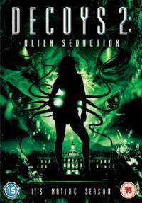 Decoys 2 – Seduzione Aliena (2007)
