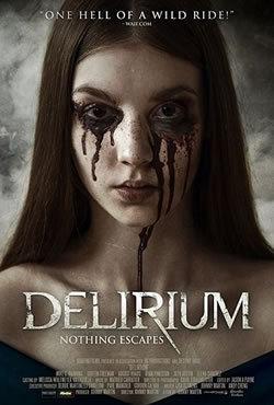 locandina del film DELIRIUM - NOTHING ESCAPES