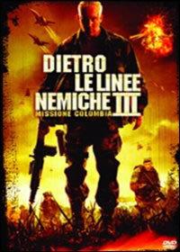 locandina del film DIETRO LE LINEE NEMICHE 3 - MISSIONE COLOMBIA