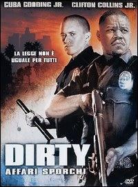 locandina del film DIRTY - AFFARI SPORCHI