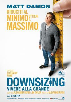 locandina del film DOWNSIZING - VIVERE ALLA GRANDE