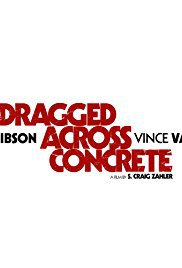 locandina del film DRAGGED ACROSS CONCRETE