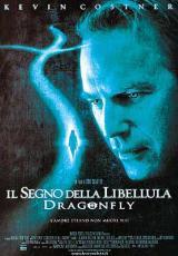 locandina del film DRAGONFLY - IL SEGNO DELLA LIBELLULA