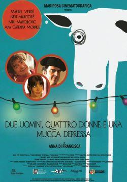 locandina del film DUE UOMINI, QUATTRO DONNE E UNA MUCCA DEPRESSA