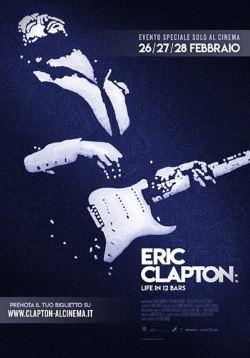 locandina del film ERIC CLAPTON: LIFE IN 12 BARS