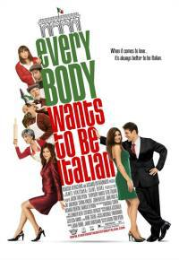 locandina del film EVERYBODY WANTS TO BE ITALIAN