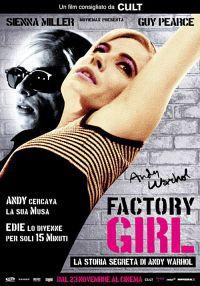 locandina del film FACTORY GIRL