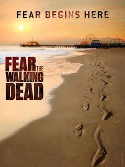 locandina del film FEAR THE WALKING DEAD - STAGIONE 1